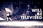 will be televised